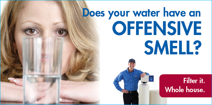 Does your water have an offensive smell? Filter it. Whole house.